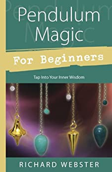 Pendulum Magic for Beginners Tap Into Your Inner Wisdom For Beginners Llewellyn s Webster Richard Religion Spirituality