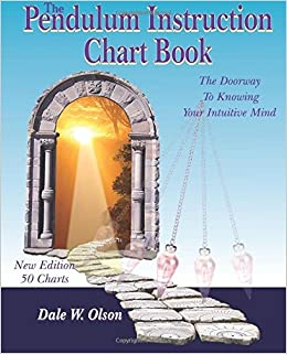 The Pendulum Instruction Chart The Doorway To Knowing Your Intuitive Mind Olson Dale W Marie Judi Lacy Daria