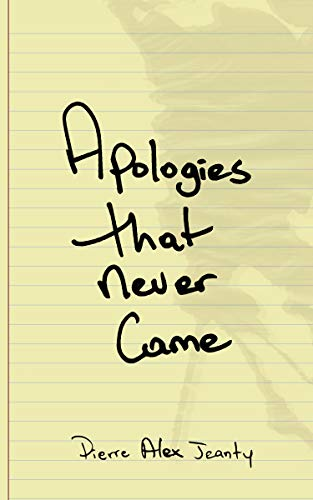 Apologies That Never Came Jeanty Pierre Alex