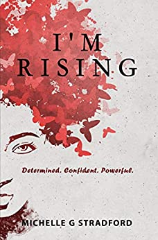 I m Rising Determined Confident Powerful Stradford Michelle G