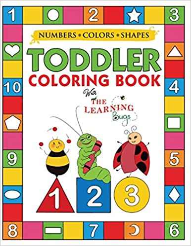My Numbers Colors and Shapes Toddler Coloring with The Learning Bugs Fun Children s Activity Coloring for Toddlers and Kids Ages for Kindergarten Preschool Prep Success The Learning Bugs