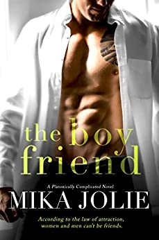The Boy Friend A Friends to Lovers Romantic Comedy Platonically Complicated Jolie Mika Literature Fiction