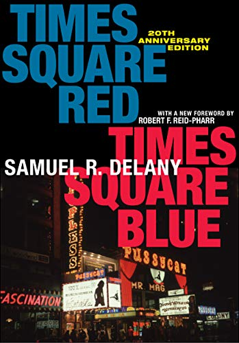 Times Square Red Times Square Blue th Anniversary Sexual Cultures Delany Samuel R Reid Pharr Robert F Politics Social Sciences