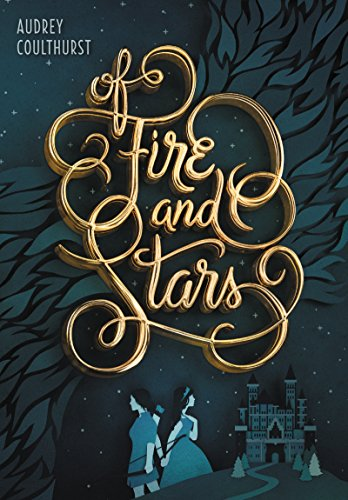 Of Fire and Stars Coulthurst Audrey Saia Jordan