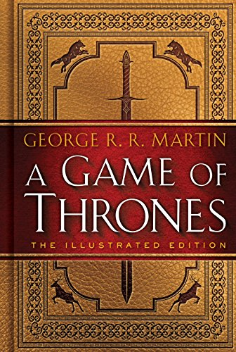 A Game of Thrones The Illustrated A Song of Ice and Fire One A Song of Ice and Fire Illustrated Martin George R R Hodgman John Literature Fiction