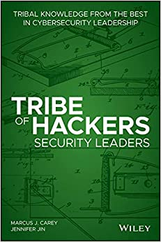 Tribe of Hackers Security Leaders Tribal Knowledge from the Best in Cybersecurity Leadership Carey Marcus J Jin Jennifer