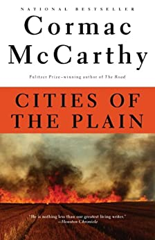 Cities of the Plain of Border Trilogy The Border Trilogy McCarthy Cormac Literature Fiction