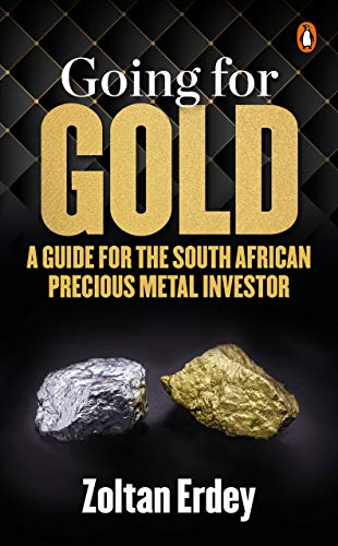 Going for Gold A Guide for the South African Precious Metal Investor Erdey Zoltan