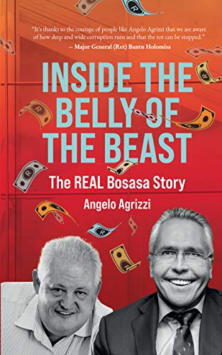 Inside the Belly of the Beast The Real Bosasa Story Agrizzi Angelo Mitchell Phillipa Ferguson Melinda