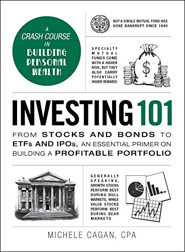 Investing From Stocks and Bonds to ETFs and IPOs an Essential Primer on Building a Profitable Portfolio Adams Cagan Michele