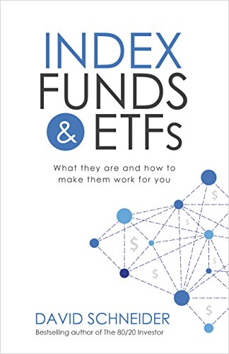Index Funds and ETFs What they are and how to make them work for you Schneider David