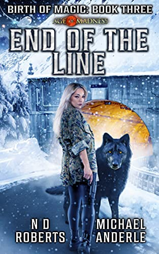 End of the Line A Kurtherian Gambit Series Birth Of Magic Roberts N D Anderle Michael Mystery Thriller Suspense