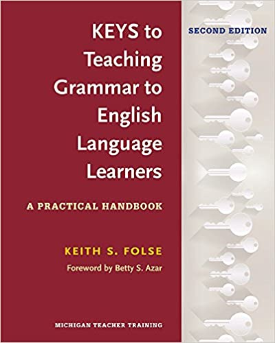 Keys to Teaching Grammar to English Language Learners Second Ed A Practical Hand Folse Keith S