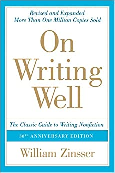 On Writing Well th Anniversary An Informal Guide to Writing Nonfiction Zinsser William Reference