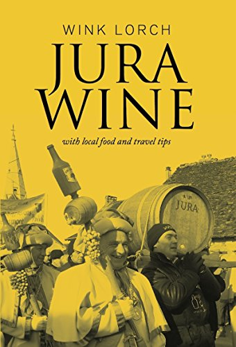 Jura Wine With Local Food and Travel Tips Lorch Wink