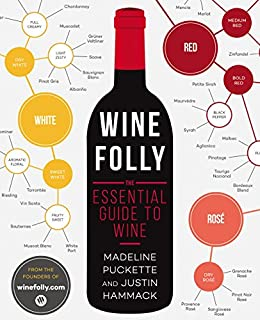 Wine Folly The Essential Guide to Wine Puckette Madeline