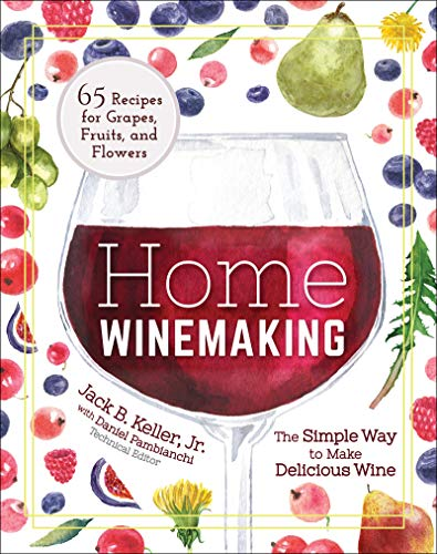 Home Winemaking The Simple Way to Make Delicious Wine Keller Jack