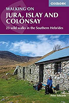 Walking on Jura Islay and Colonsay wild walks in the Southern Hebrides British Mountains Edwards Peter