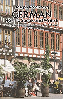 German How to Speak and Write It Dover Language Guides German Rosenberg Joseph Reference
