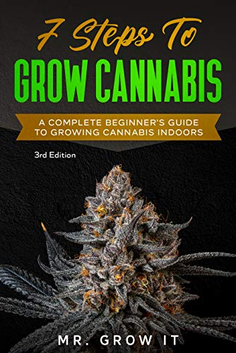 Steps To Grow Cannabis A Complete Beginner s Guide To Growing Cannabis Indoors Grow It Mr Crafts Hobbies Home