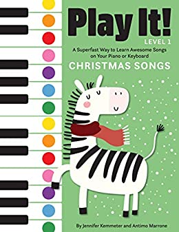 Play It Christmas Songs A Superfast Way to Learn Awesome Songs on Your Piano or Keyboard Kemmeter Jennifer Marrone Antimo