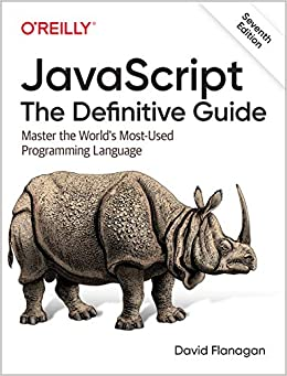 JavaScript The Definitive Guide Master the World s Most Used Programming Language Flanagan David