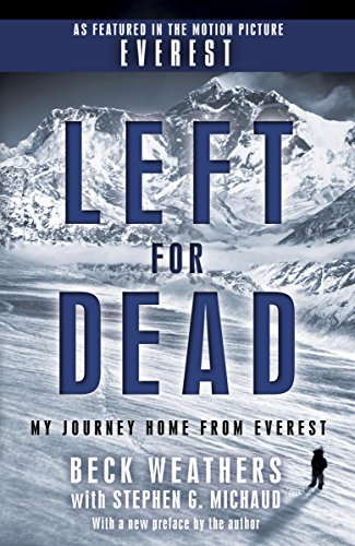 Left for Dead My Journey Home from Everest Weathers Beck Michaud Stephen G