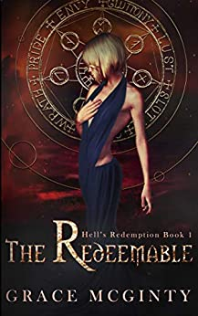 The Redeemable The Complete Novel Parts One Four Hell s Redemption McGinty Grace Paranormal Romance