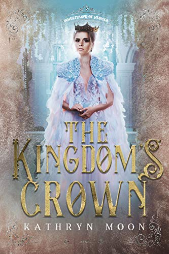 The Kingdom s Crown Inheritance of Hunger Moon Kathryn By Combs Covers