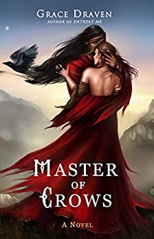 Master of Crows The World of Master of Crows Draven Grace Gallie Louisa Gasway Lora Paranormal Romance