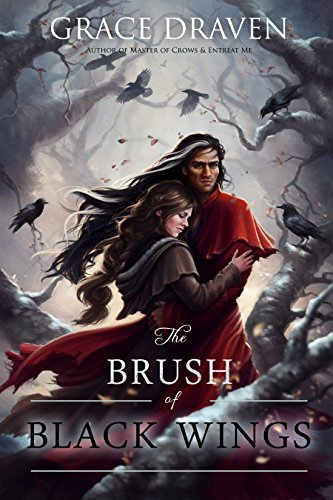The Brush of Black Wings The World of Master of Crows Draven Grace Gallie Louisa Gasway Lora Paranormal Romance