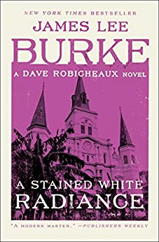 A Stained White Radiance Dave Robicheaux Burke James Lee