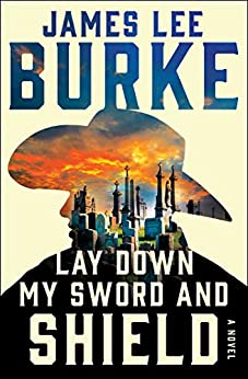 Lay Down My Sword and Shield Hackberry Holland Burke James Lee