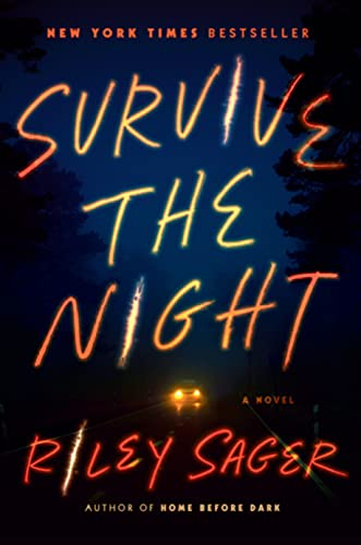 Survive the Night A Novel Sager Riley Mystery Thriller Suspense
