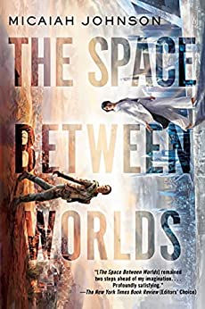 The Space Between Worlds Johnson Micaiah Literature Fiction
