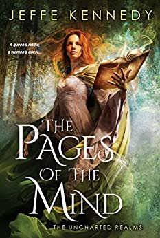 The Pages of the Mind The Uncharted Realms Kennedy Jeffe
