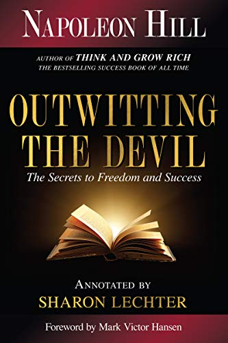 Outwitting the Devil The Secret to Freedom and Success Official Publication of the Napoleon Hill Foundation Hill Napoleon Lechter CPA Sharon L Victor Hansen Mark