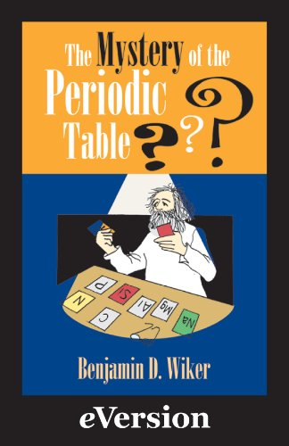 Mystery of the Periodic Table Wiker Benjamin Bendick Jeanne