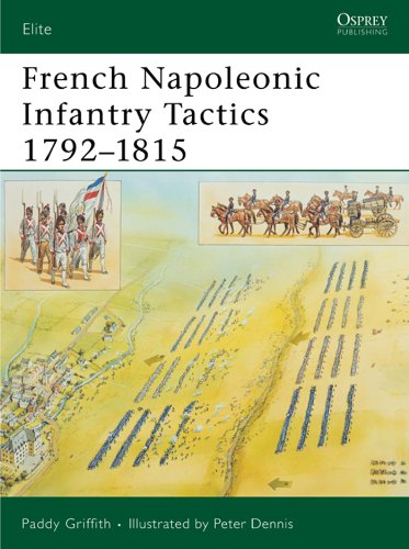 French Napoleonic Infantry Tactics Elite Griffith Paddy Dennis Peter