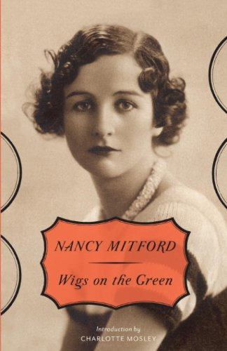 Wigs on the Green Mitford Nancy Charlotte Mosley Literature Fiction