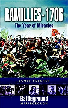 Ramillies The Year of Miracles Battleground Pre WWI Falkner James