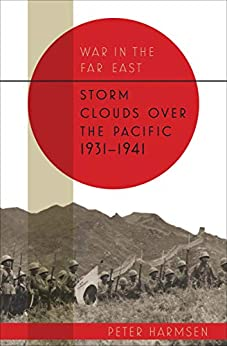 Storm Clouds over the Pacific War in the Far East Harmsen Peter