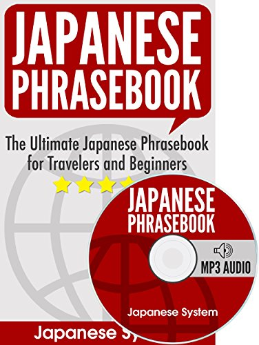 Japanese Phras The Ultimate Japanese Phras for Travelers and Beginners Audio Included Japanese System