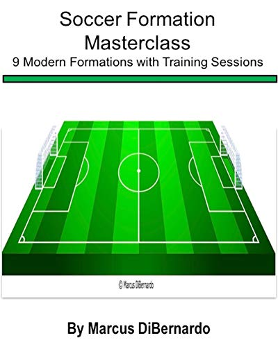 Soccer Formation Masterclass Modern Formations with Training Sessions DiBernardo Marcus