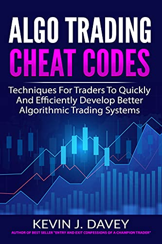 ALGO TRADING CHEAT CODES Techniques For Traders To Quickly And Efficiently Develop Better Algorithmic Trading Systems Essential Algo Trading Package Davey Kevin J
