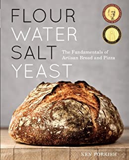 Flour Water Salt Yeast The Fundamentals of Artisan Bread and Pizza A Cook Forkish Ken Cook Food Wine