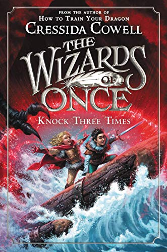 The Wizards of Once Knock Three Times Cowell Cressida Children