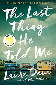 The Last Thing He Told Me A Novel Dave Laura Literature Fiction