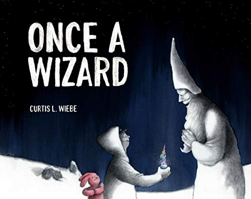 Once a Wizard A Story About Finding a Way Through Loss L Wiebe Curtis Enns Vicki Children