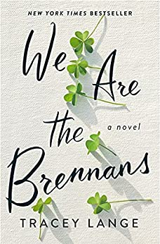 We Are the Brennans A Novel Lange Tracey